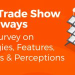Best Trade Show Giveaways: 2018 Survey on Strategies, Features, Choices & Perceptions